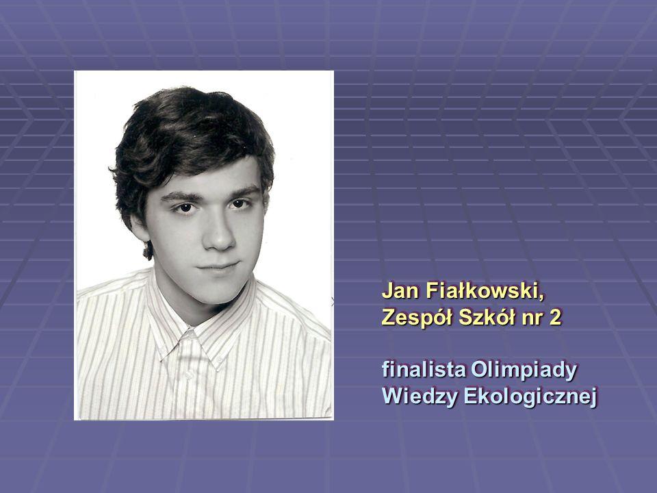 Jan Fiałkowski, Zespół Szkół nr 2 finalista Olimpiady Wiedzy Ekologicznej