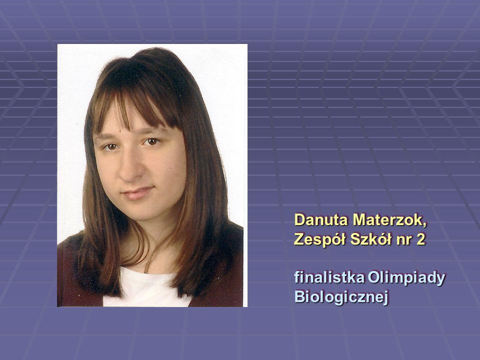 Danuta Materzok, Zespół Szkół nr 2 finalistka Olimpiady Biologicznej