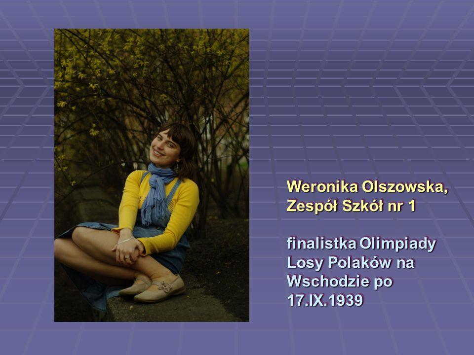 Weronika Olszowska, Zespół Szkół nr 1 finalistka Olimpiady Losy Polaków na Wschodzie po 17.IX.1939