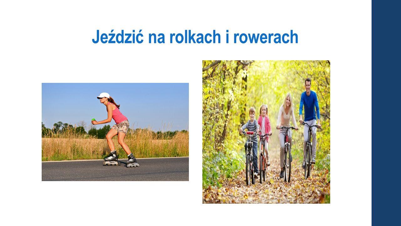 Jeździć na rolkach i rowerach