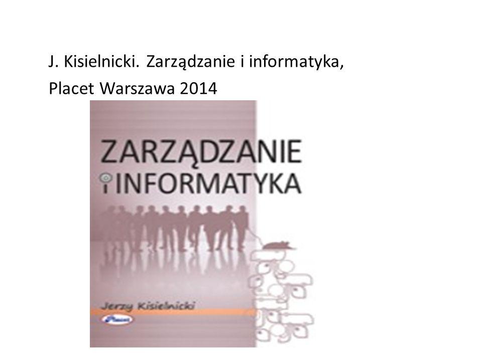 Literatura Kisielnicki J.Zarządzanie i informatyka Placet, 2014 (rozdziały: 5, 6) Czekaj J.