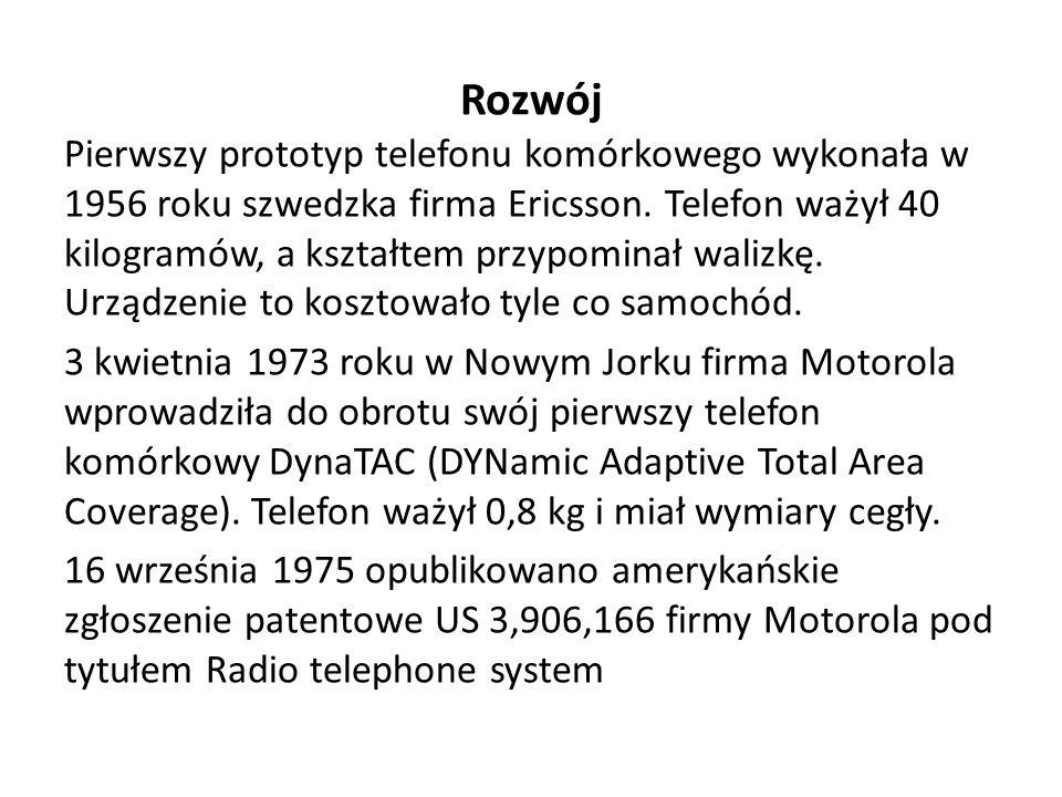 Rozwój Pierwszy prototyp telefonu komórkowego wykonała w 1956 roku szwedzka firma Ericsson.