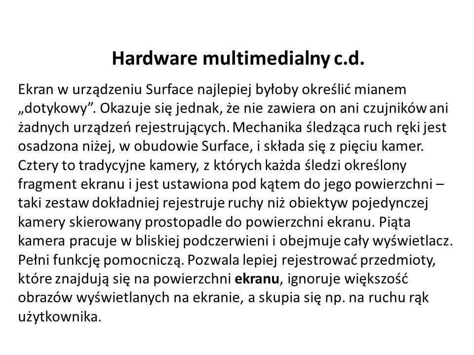 """Hardware multimedialny c.d.Ekran w urządzeniu Surface najlepiej byłoby określić mianem """"dotykowy ."""