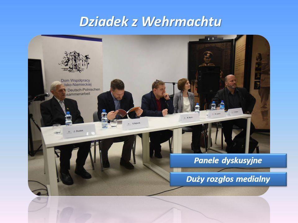 Dziadek z Wehrmachtu Panele dyskusyjne Duży rozgłos medialny