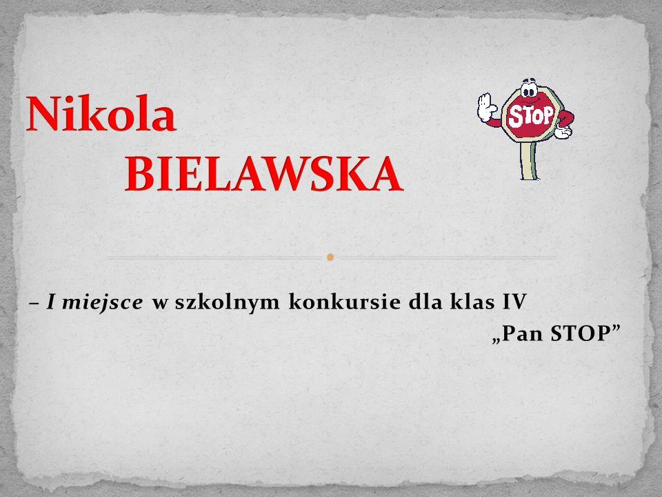 """– I miejsce w szkolnym konkursie dla klas IV """"Pan STOP"""""""