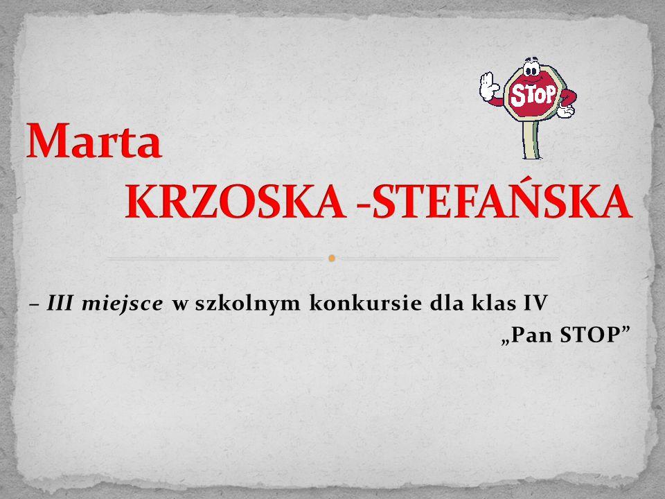 """– III miejsce w szkolnym konkursie dla klas IV """"Pan STOP"""