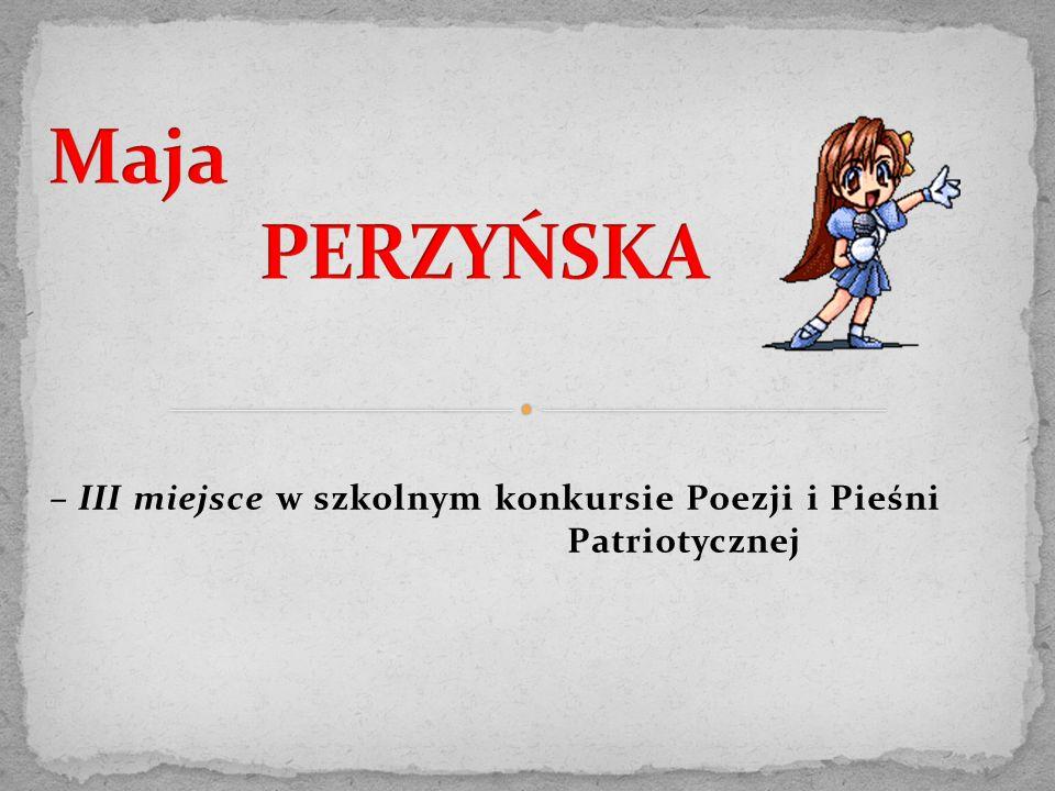 – III miejsce w szkolnym konkursie Poezji i Pieśni Patriotycznej
