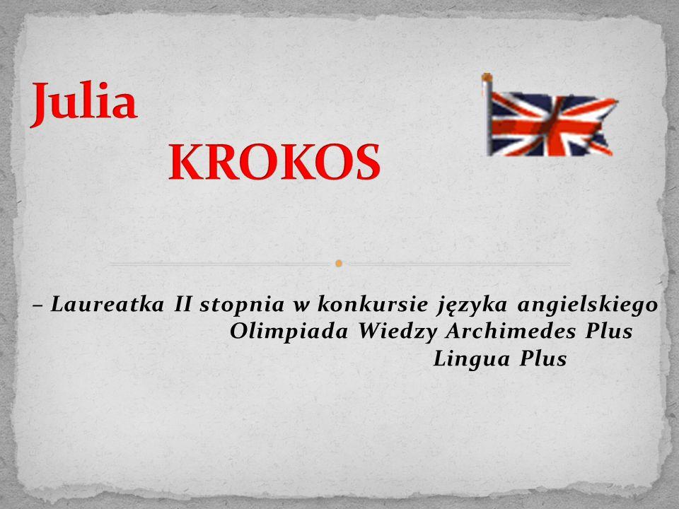 – Laureatka II stopnia w konkursie języka angielskiego Olimpiada Wiedzy Archimedes Plus Lingua Plus