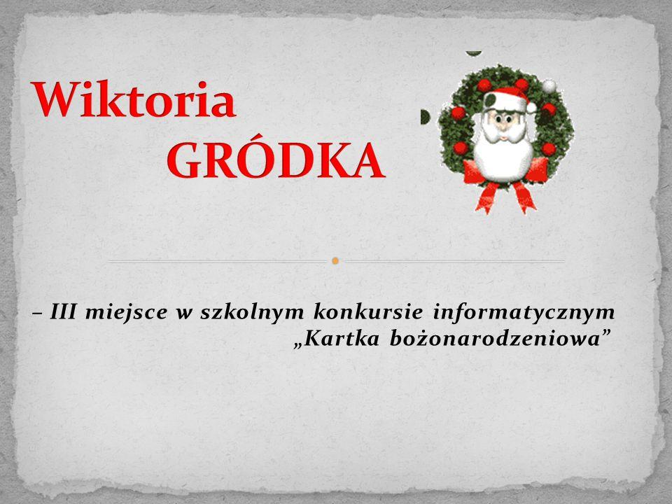 """– III miejsce w szkolnym konkursie informatycznym """"Kartka bożonarodzeniowa"""