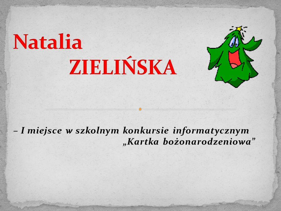 """– I miejsce w szkolnym konkursie informatycznym """"Kartka bożonarodzeniowa"""
