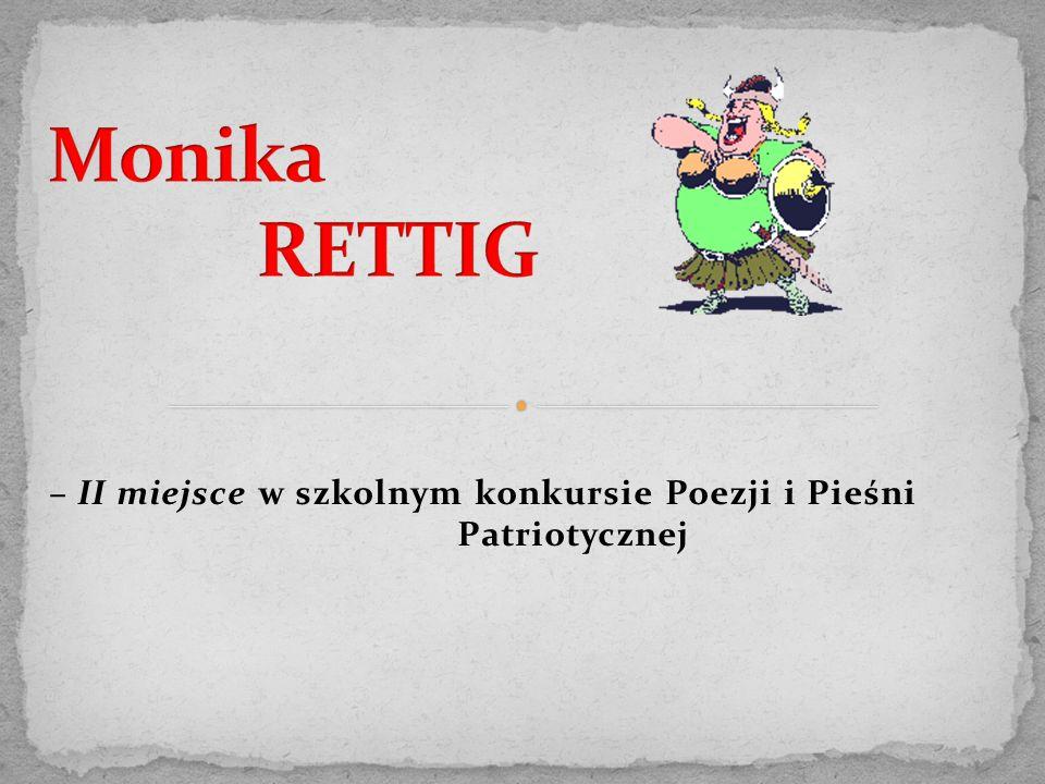 – II miejsce w szkolnym konkursie Poezji i Pieśni Patriotycznej