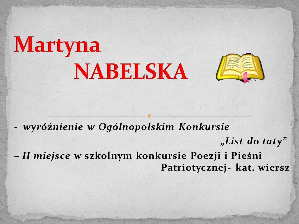 """- wyróżnienie w Ogólnopolskim Konkursie """"List do taty – II miejsce w szkolnym konkursie Poezji i Pieśni Patriotycznej- kat."""