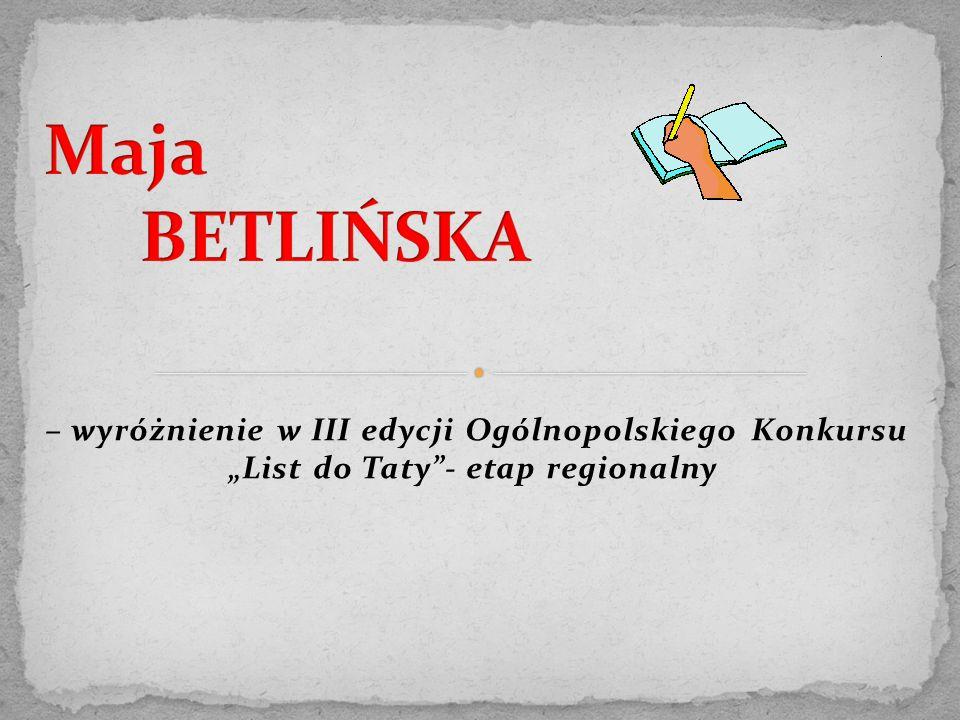 """– wyróżnienie w III edycji Ogólnopolskiego Konkursu """"List do Taty""""- etap regionalny"""