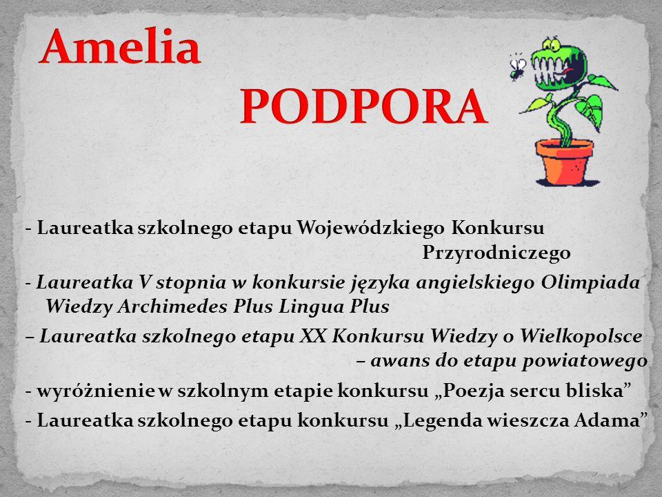 - Laureatka szkolnego etapu Wojewódzkiego Konkursu Przyrodniczego - Laureatka V stopnia w konkursie języka angielskiego Olimpiada Wiedzy Archimedes Pl