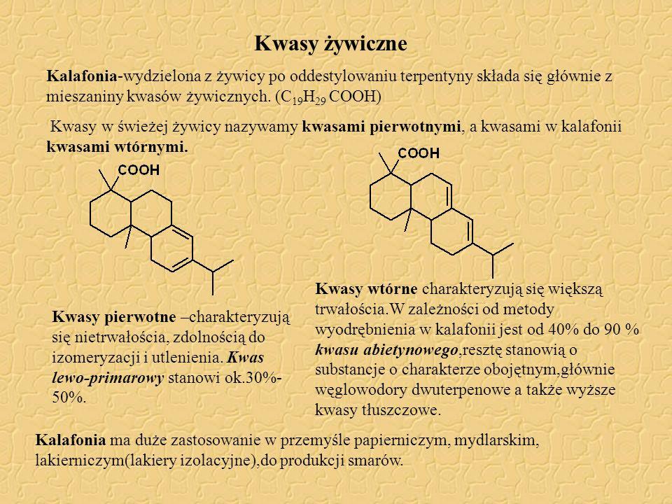 Kwasy żywiczne Kalafonia-wydzielona z żywicy po oddestylowaniu terpentyny składa się głównie z mieszaniny kwasów żywicznych. (C 19 H 29 COOH) Kwasy w