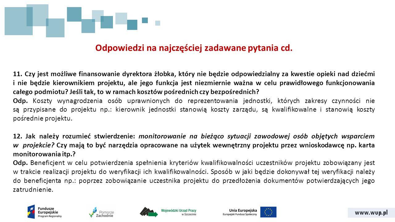 www.wup.pl Odpowiedzi na najczęściej zadawane pytania cd. 11. Czy jest możliwe finansowanie dyrektora żłobka, który nie będzie odpowiedzialny za kwest