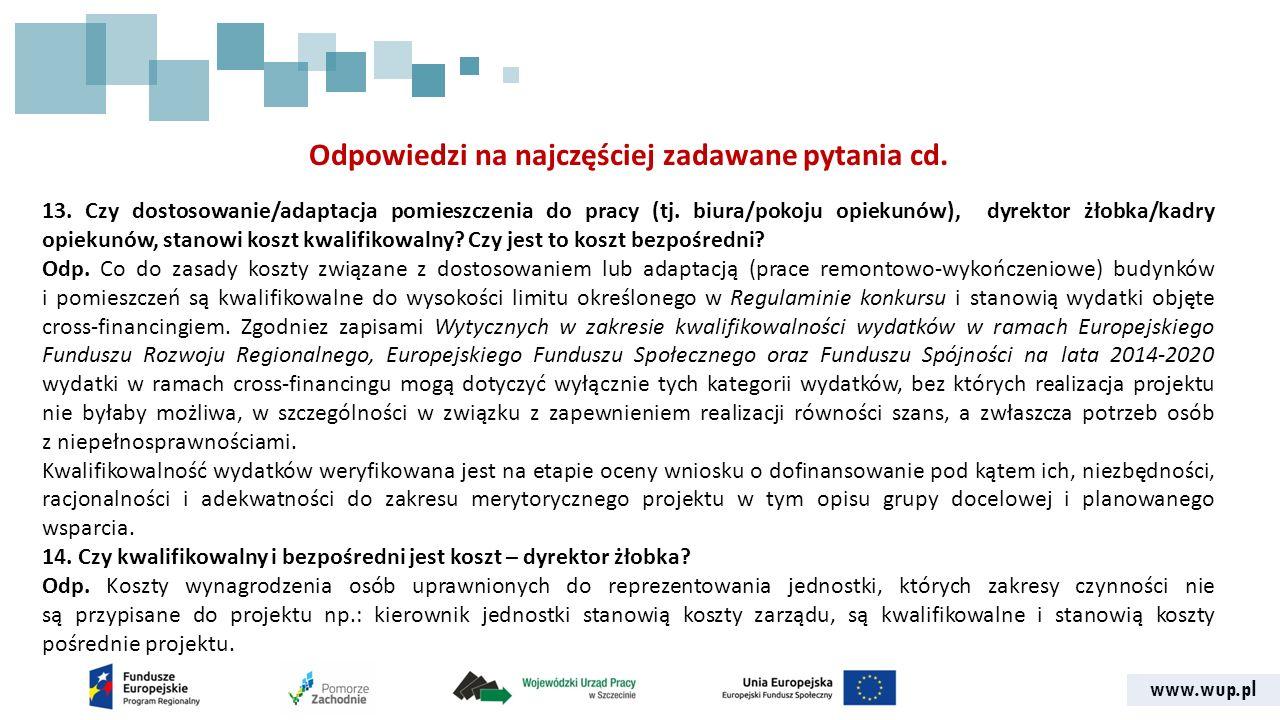 www.wup.pl Odpowiedzi na najczęściej zadawane pytania cd. 13. Czy dostosowanie/adaptacja pomieszczenia do pracy (tj. biura/pokoju opiekunów), dyrektor
