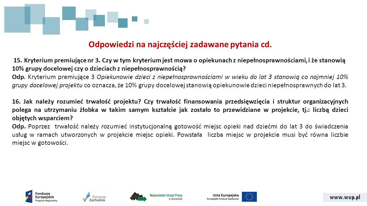 www.wup.pl Odpowiedzi na najczęściej zadawane pytania cd. 15. Kryterium premiujące nr 3. Czy w tym kryterium jest mowa o opiekunach z niepełnosprawnoś