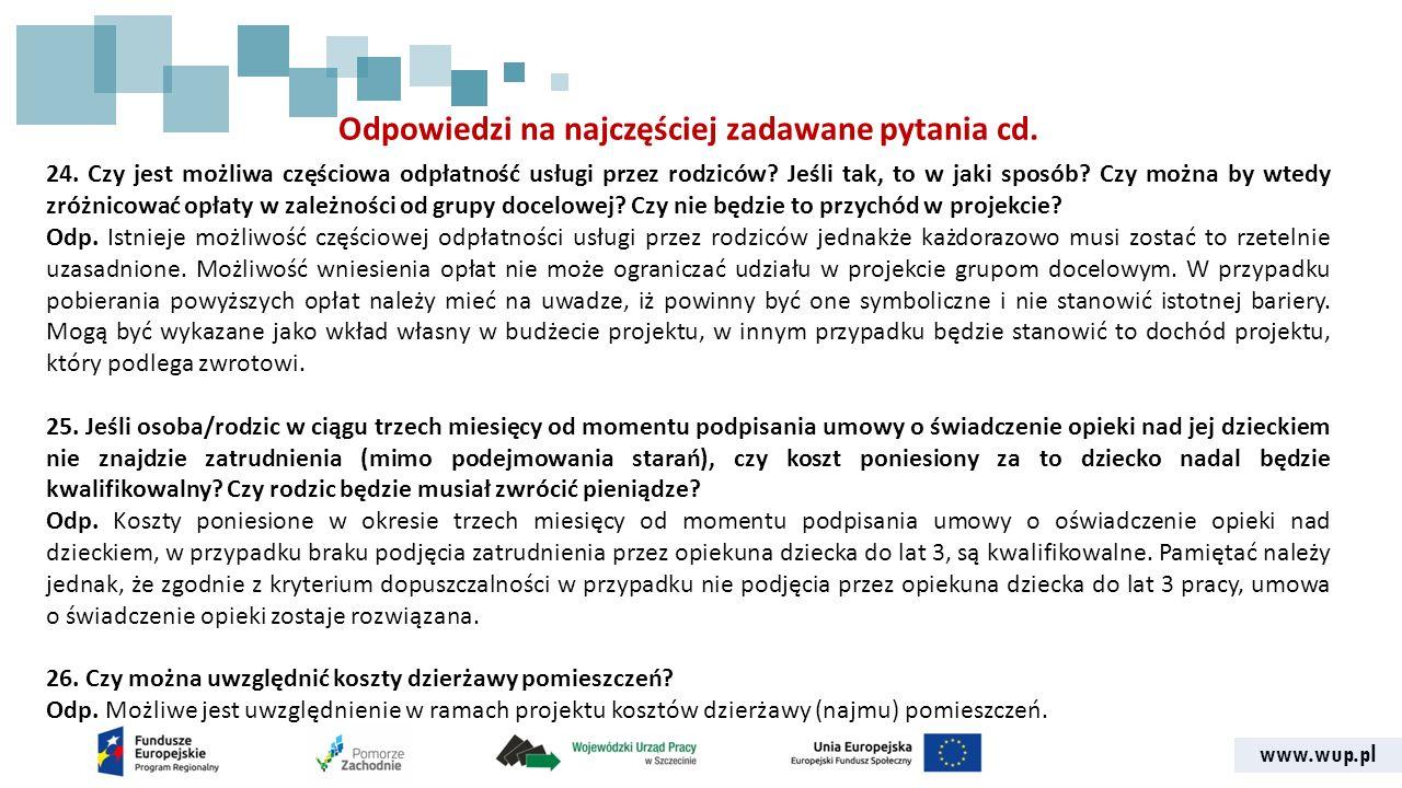 www.wup.pl Odpowiedzi na najczęściej zadawane pytania cd. 24. Czy jest możliwa częściowa odpłatność usługi przez rodziców? Jeśli tak, to w jaki sposób