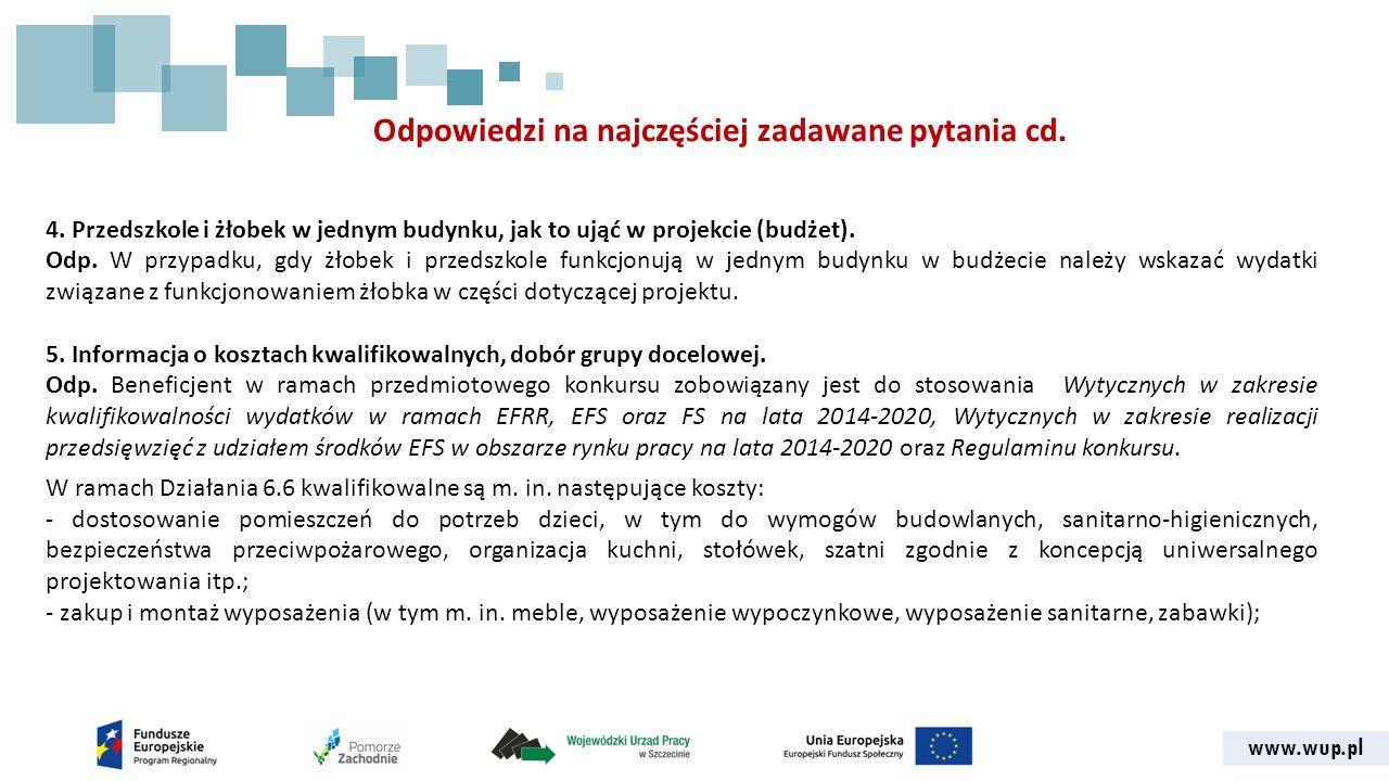 www.wup.pl 4. Przedszkole i żłobek w jednym budynku, jak to ująć w projekcie (budżet). Odp. W przypadku, gdy żłobek i przedszkole funkcjonują w jednym