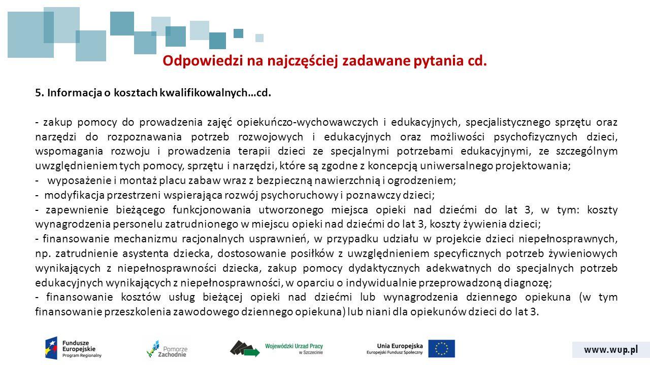 www.wup.pl Odpowiedzi na najczęściej zadawane pytania cd. 5. Informacja o kosztach kwalifikowalnych…cd. - zakup pomocy do prowadzenia zajęć opiekuńczo