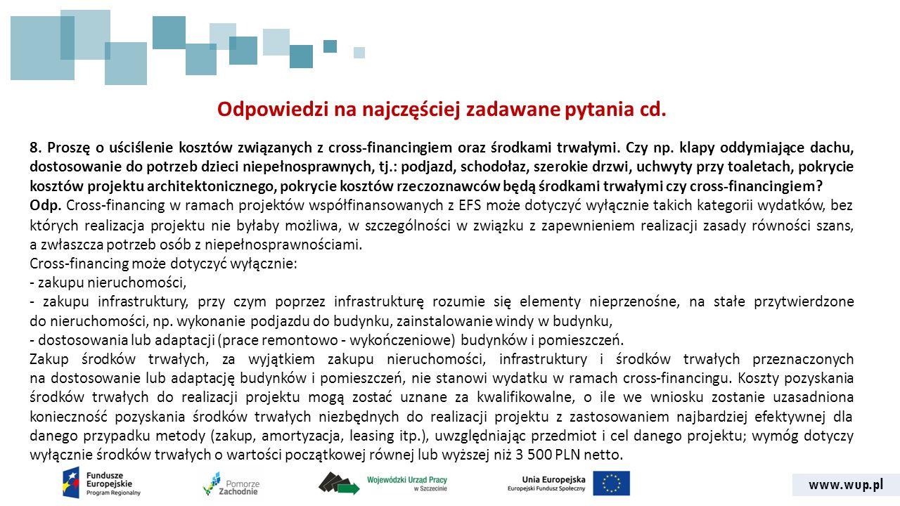 www.wup.pl Odpowiedzi na najczęściej zadawane pytania cd. 8. Proszę o uściślenie kosztów związanych z cross-financingiem oraz środkami trwałymi. Czy n