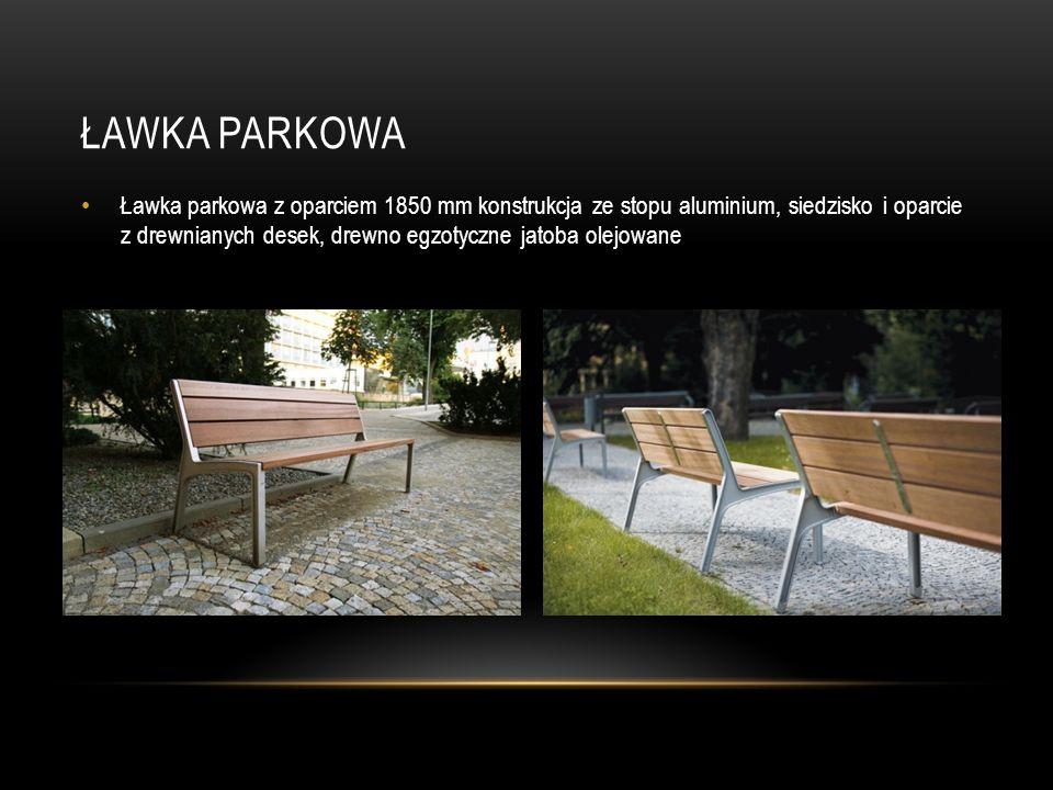 ŁAWKA PARKOWA Ławka parkowa z oparciem 1850 mm konstrukcja ze stopu aluminium, siedzisko i oparcie z drewnianych desek, drewno egzotyczne jatoba olejo