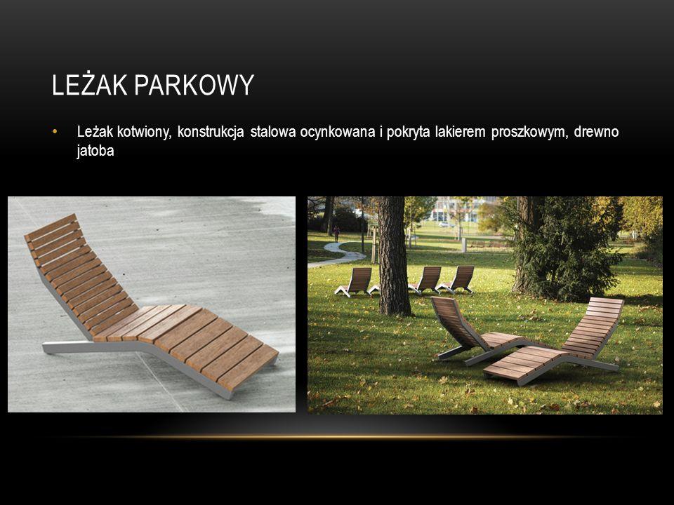 LEŻAK PARKOWY Leżak kotwiony, konstrukcja stalowa ocynkowana i pokryta lakierem proszkowym, drewno jatoba