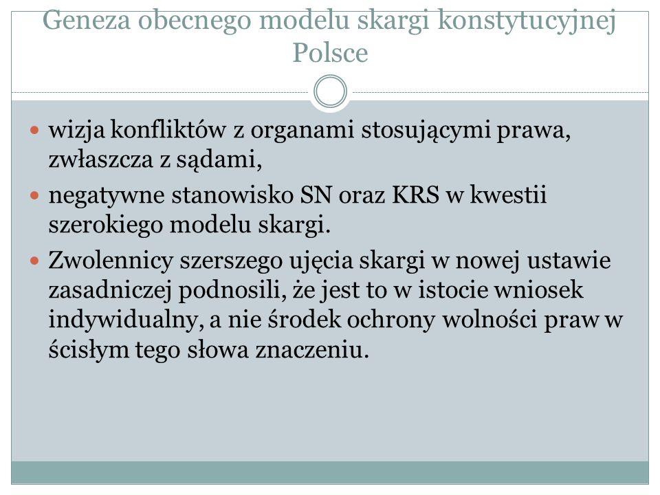 Geneza obecnego modelu skargi konstytucyjnej Polsce wizja konfliktów z organami stosującymi prawa, zwłaszcza z sądami, negatywne stanowisko SN oraz KR