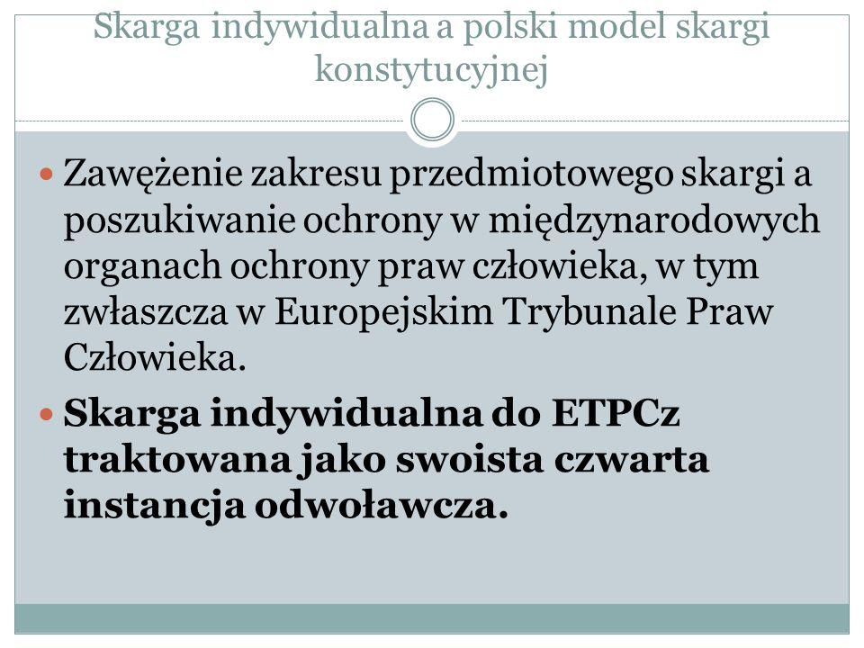 Skarga indywidualna a polski model skargi konstytucyjnej Zawężenie zakresu przedmiotowego skargi a poszukiwanie ochrony w międzynarodowych organach oc