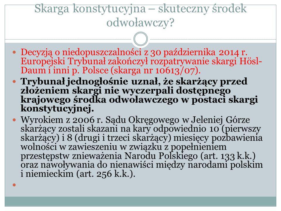 Skarga konstytucyjna – skuteczny środek odwoławczy? Decyzją o niedopuszczalności z 30 października 2014 r. Europejski Trybunał zakończył rozpatrywanie