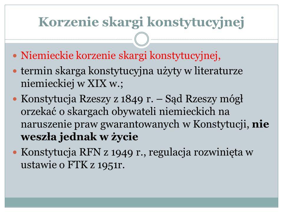 Cechy polskiego modelu skargi konstytucyjnego: istotne zawężenie zakresu przedmiotowemu brak bezpośredniego charakteru ochrony udzielanej przez Trybunał Konstytucyjny prawom lub wolnościom skarżącego.