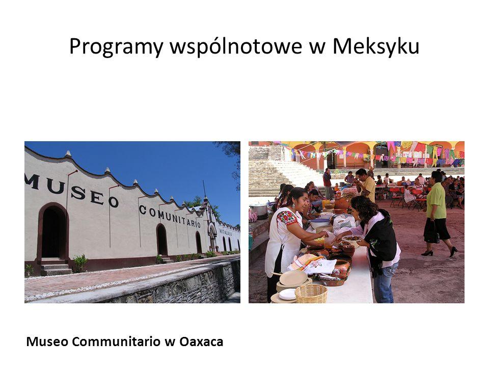 Programy wspólnotowe w Meksyku Museo Communitario w Oaxaca