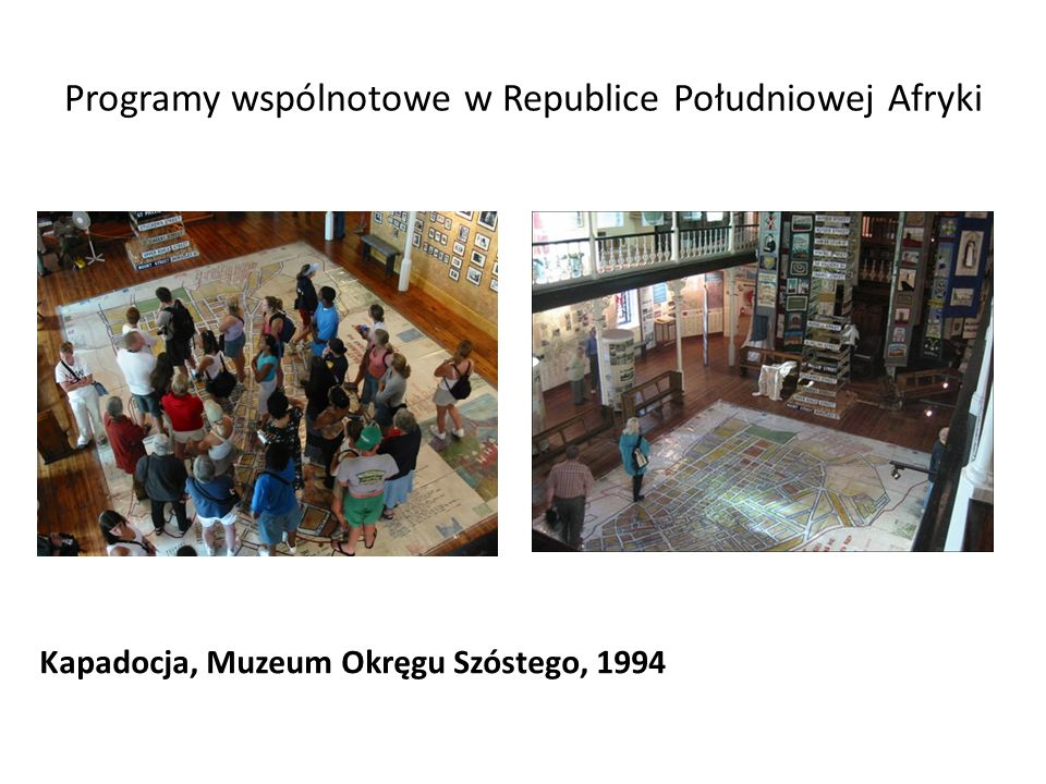 Programy wspólnotowe w Republice Południowej Afryki Kapadocja, Muzeum Okręgu Szóstego, 1994