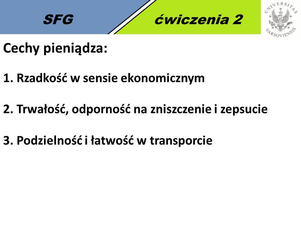 5 SFGćwiczenia 2 Rodzaje pieniądza: 1.