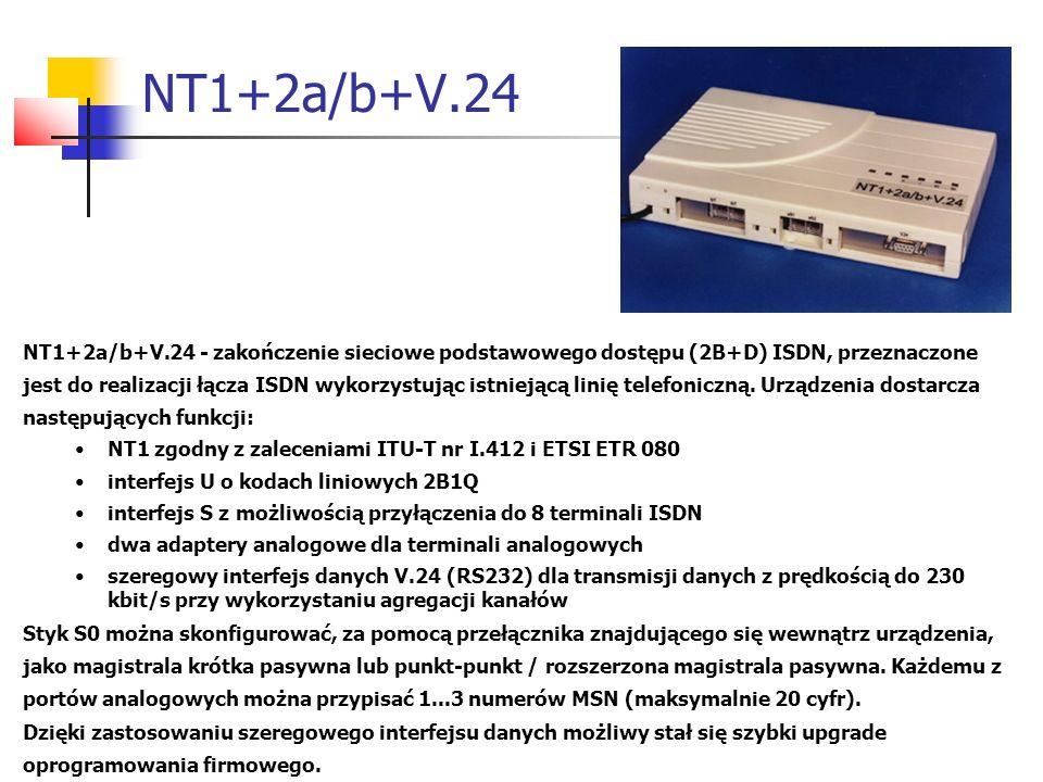 NT1+2a/b+V.24 NT1+2a/b+V.24 - zakończenie sieciowe podstawowego dostępu (2B+D) ISDN, przeznaczone jest do realizacji łącza ISDN wykorzystując istniejącą linię telefoniczną.