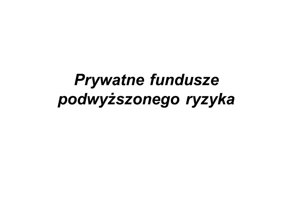 Prywatne fundusze podwyższonego ryzyka