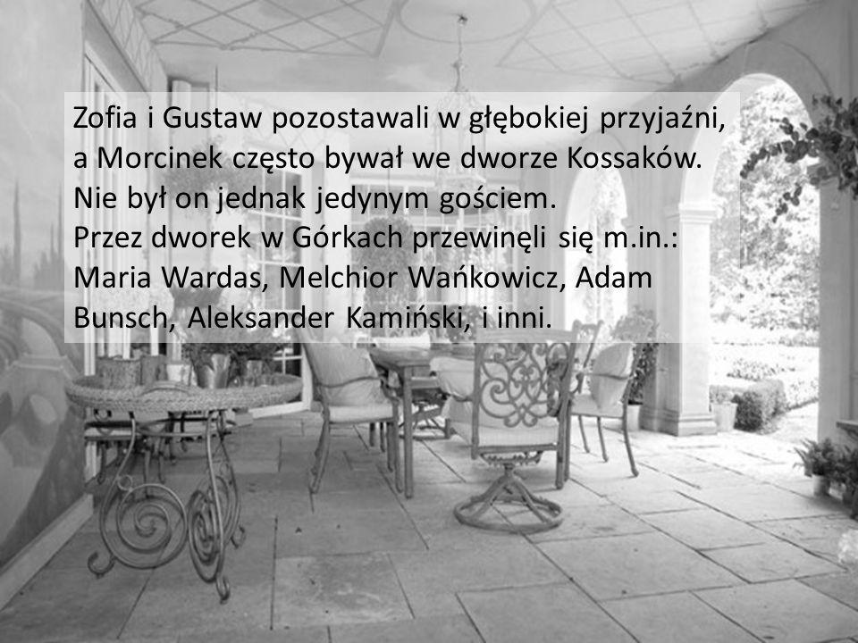 Zofia i Gustaw pozostawali w głębokiej przyjaźni, a Morcinek często bywał we dworze Kossaków. Nie był on jednak jedynym gościem. Przez dworek w Górkac