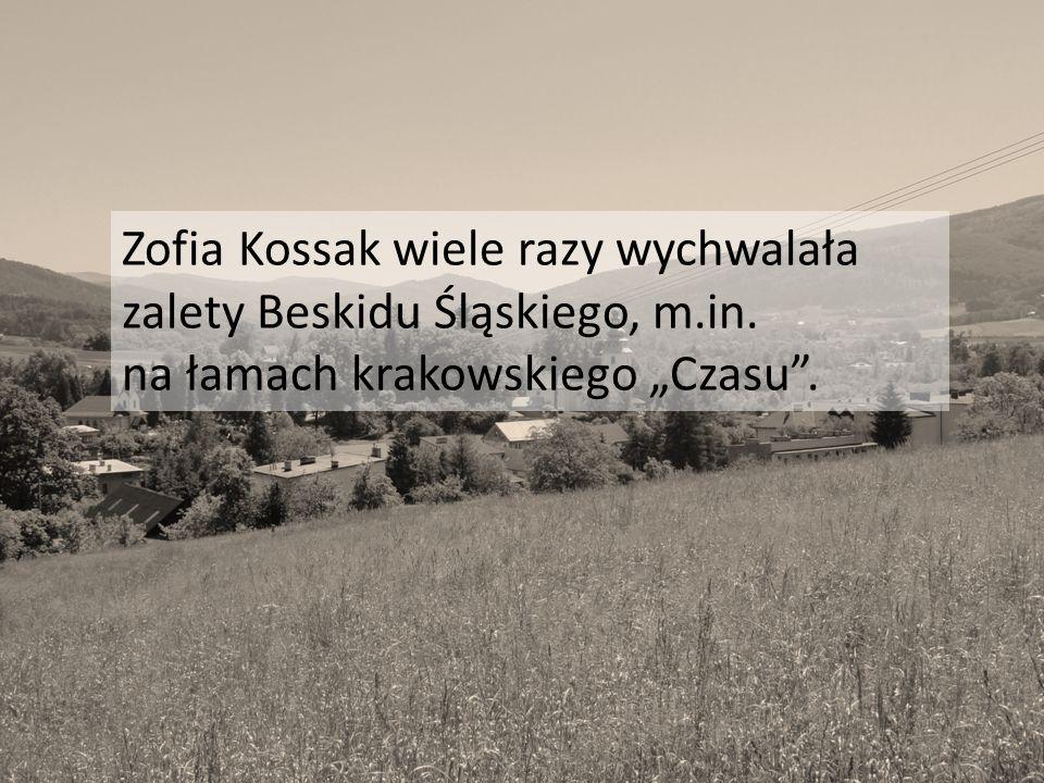 """Zofia Kossak wiele razy wychwalała zalety Beskidu Śląskiego, m.in. na łamach krakowskiego """"Czasu ."""