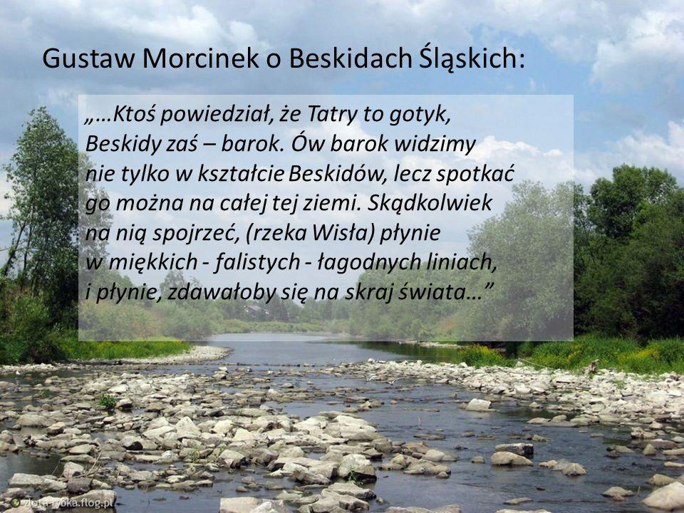 """Gustaw Morcinek o Beskidach Śląskich: """"…Ktoś powiedział, że Tatry to gotyk, Beskidy zaś – barok. Ów barok widzimy nie tylko w kształcie Beskidów, lecz"""