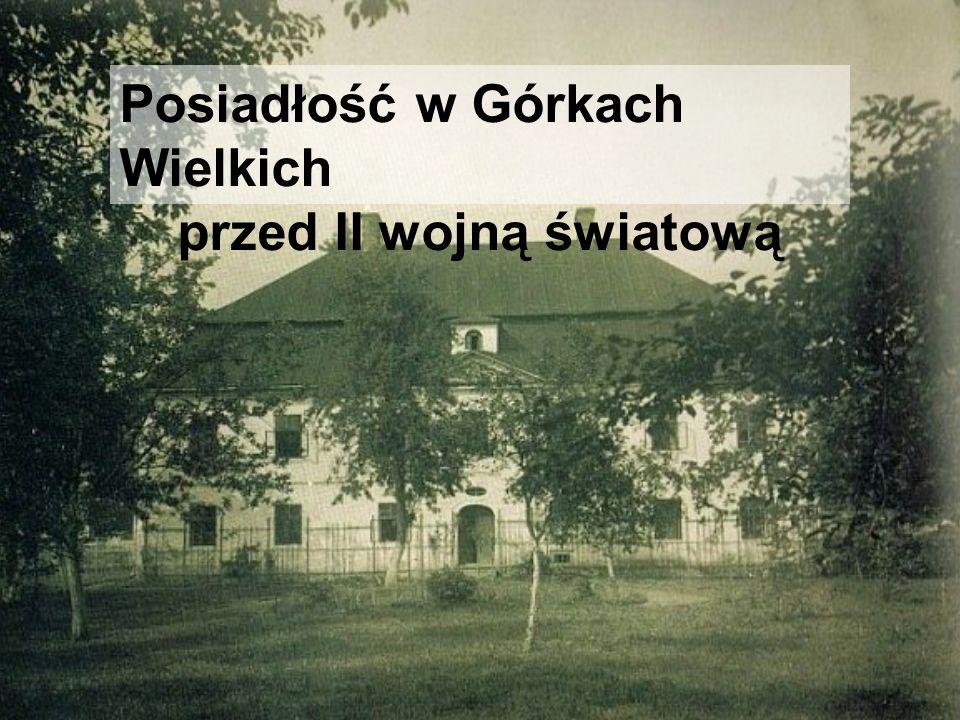 Posiadłość w Górkach Wielkich przed II wojną światową