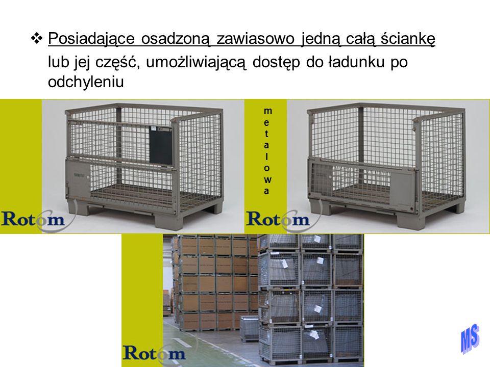  Posiadające osadzoną zawiasowo jedną całą ściankę lub jej część, umożliwiającą dostęp do ładunku po odchyleniu metalowametalowa