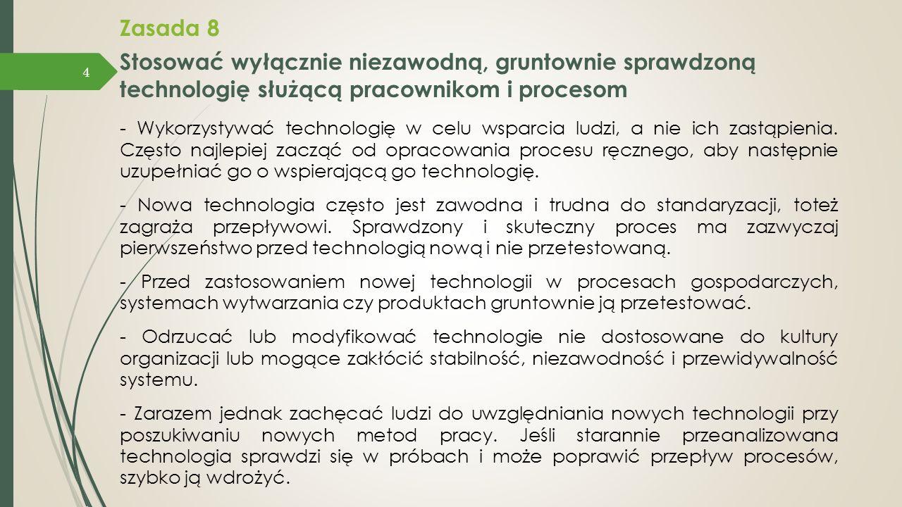 Stosować wyłącznie niezawodną, gruntownie sprawdzoną technologię służącą pracownikom i procesom Zasada 8 - Wykorzystywać technologię w celu wsparcia l