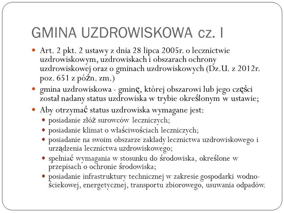 GMINA UZDROWISKOWA cz. I Art. 2 pkt. 2 ustawy z dnia 28 lipca 2005r.