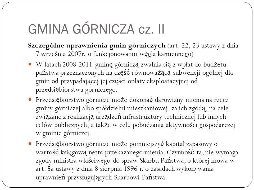 GMINA GÓRNICZA cz. II Szczególne uprawnienia gmin górniczych (art.