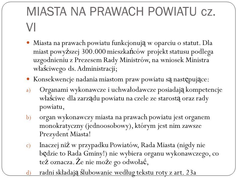 MIASTA NA PRAWACH POWIATU cz. VI Miasta na prawach powiatu funkcjonuj ą w oparciu o statut.