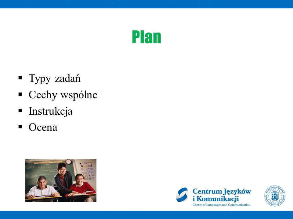 Plan  Typy zadań  Cechy wspólne  Instrukcja  Ocena