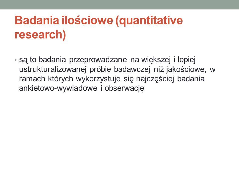 Badania ilościowe (quantitative research) są to badania przeprowadzane na większej i lepiej ustrukturalizowanej próbie badawczej niż jakościowe, w ram