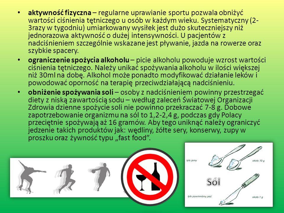 aktywność fizyczna – regularne uprawianie sportu pozwala obniżyć wartości ciśnienia tętniczego u osób w każdym wieku. Systematyczny (2- 3razy w tygodn