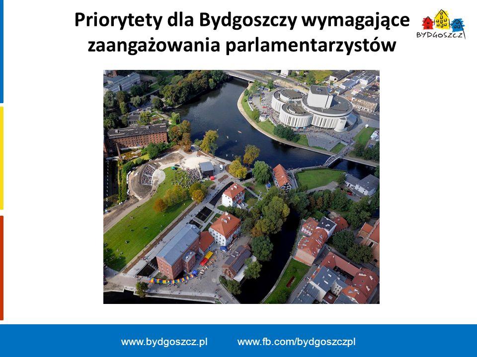 Priorytety dla Bydgoszczy wymagające zaangażowania parlamentarzystów www.bydgoszcz.pl www.fb.com/bydgoszczpl